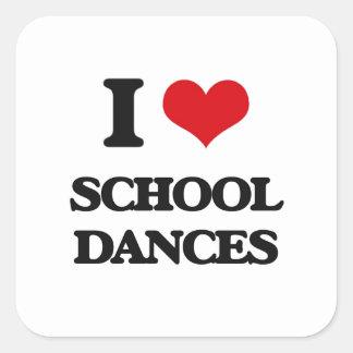 I love School Dances Square Sticker