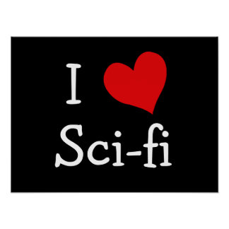 I Love Sci-fi Poster
