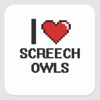 I love Screech Owls Digital Design Square Sticker