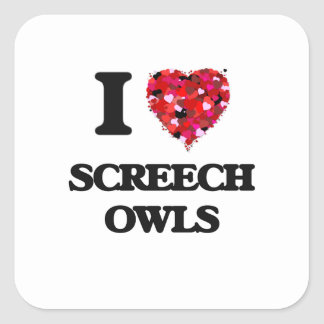 I love Screech Owls Square Sticker
