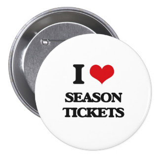 I Love Season Tickets 3 Inch Round Button