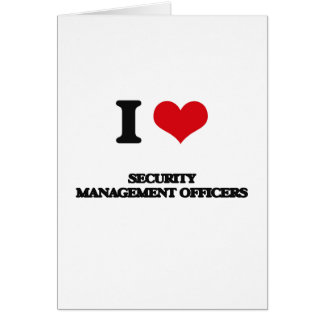 I love Security Management Officers Card
