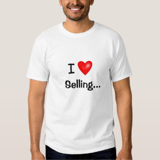 I Love Selling Funny Sales Slogan and Pitch Shirt