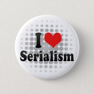 I Love Serialism 6 Cm Round Badge