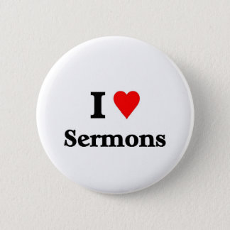 I love sermons 6 cm round badge