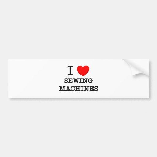 I Love Sewing Machines Bumper Stickers