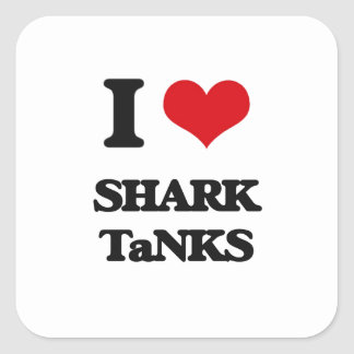 I love Shark Tanks Square Sticker