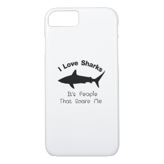 I Love Sharks It's People That Scare  Me Shark iPhone 8/7 Case