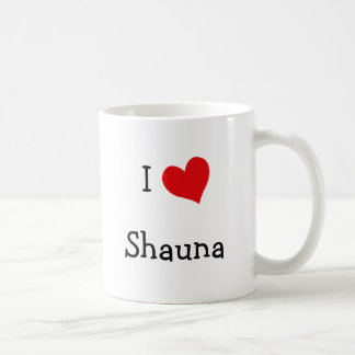 I Love Shauna Coffee Mug