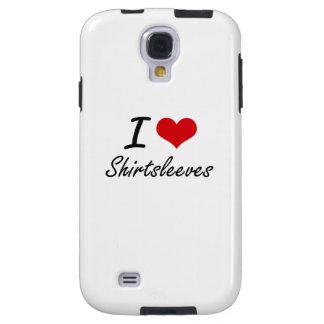 I Love Shirtsleeves Galaxy S4 Case