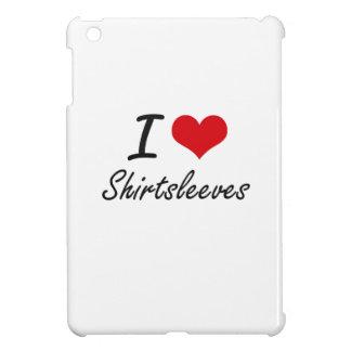 I Love Shirtsleeves iPad Mini Cases