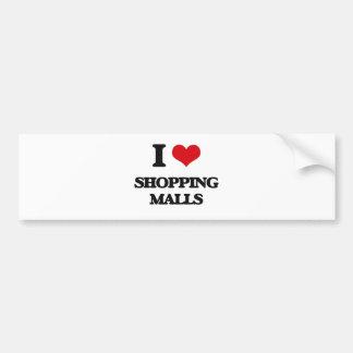 I Love Shopping Malls Bumper Sticker