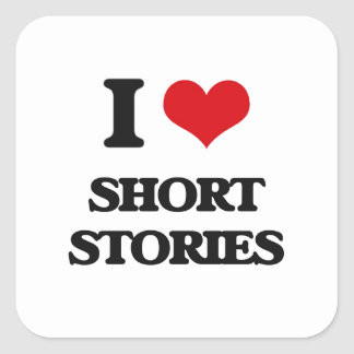 I Love Short Stories Square Sticker