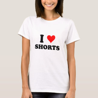 I Love Shorts T-Shirt