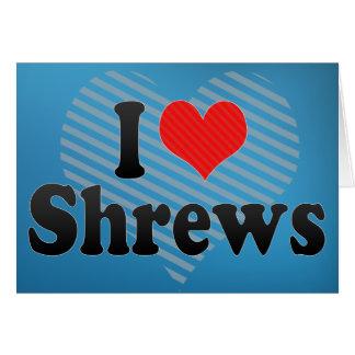 I Love Shrews Card