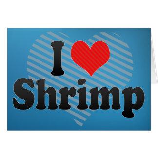 I Love Shrimp Card