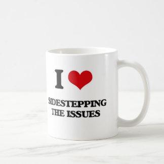 I Love Sidestepping The Issues Coffee Mug