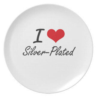 I Love Silver-Plated Plates