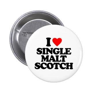 I LOVE SINGLE MALT SCOTCH PINBACK BUTTONS