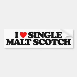 I LOVE SINGLE MALT SCOTCH BUMPER STICKER