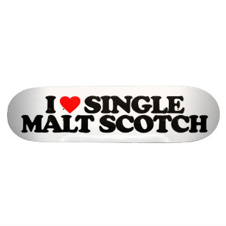 I LOVE SINGLE MALT SCOTCH CUSTOM SKATEBOARD
