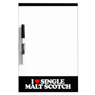 I LOVE SINGLE MALT SCOTCH DRY ERASE WHITEBOARDS