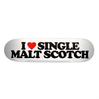 I LOVE SINGLE MALT SCOTCH SKATE BOARDS