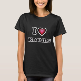 I Love Skim Milk T-Shirt