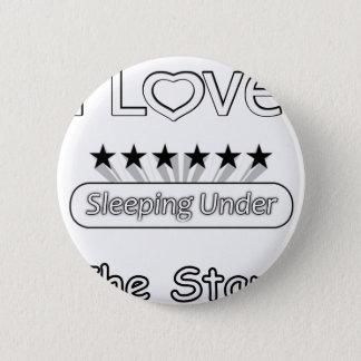 I Love Sleeping Under The Stars 6 Cm Round Badge