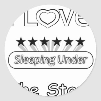 I Love Sleeping Under The Stars Classic Round Sticker