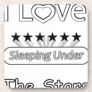 I Love Sleeping Under The Stars Coaster
