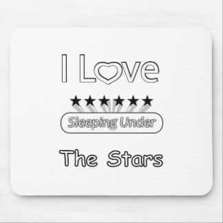 I Love Sleeping Under The Stars Mouse Pad