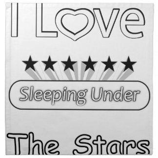 I Love Sleeping Under The Stars Napkin