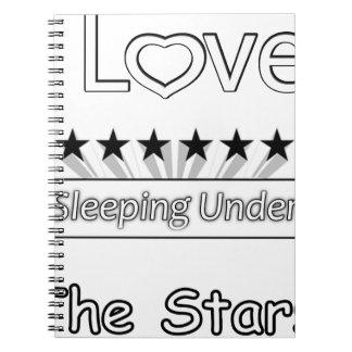 I Love Sleeping Under The Stars Notebooks