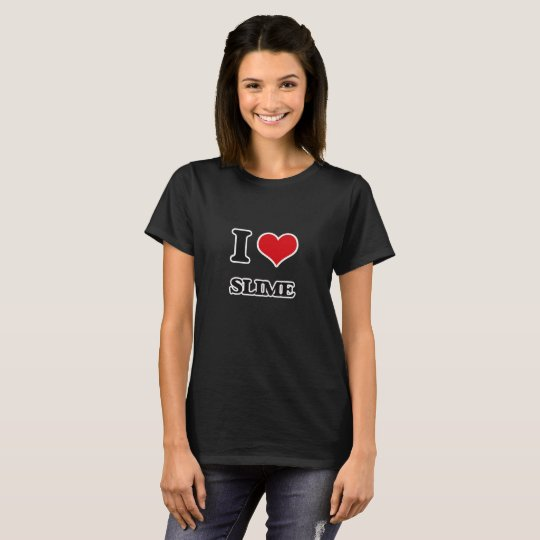 I love Slime T-Shirt
