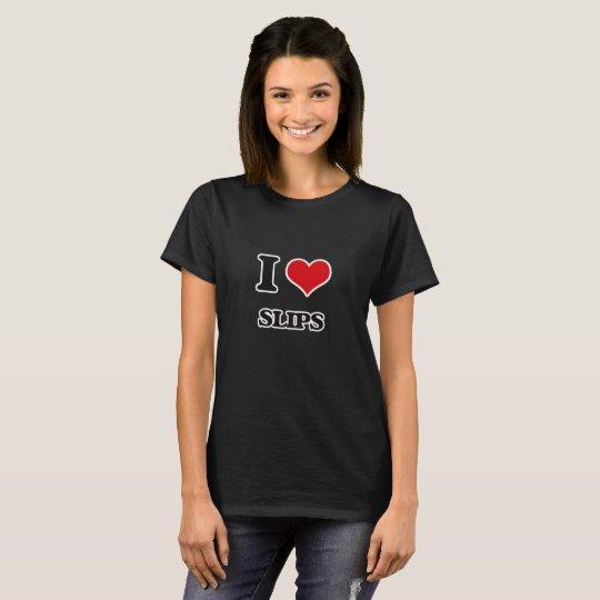 I love Slips T-Shirt