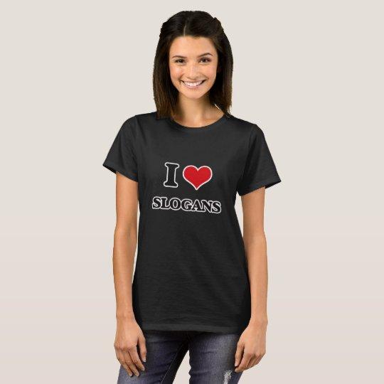 I love Slogans T-Shirt