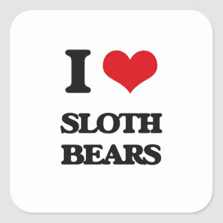 I love Sloth Bears Square Stickers