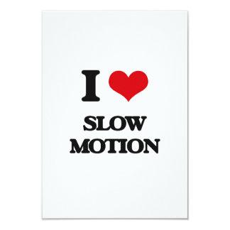 "I love Slow Motion 3.5"" X 5"" Invitation Card"