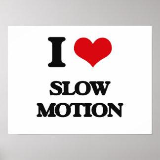I love Slow Motion Poster