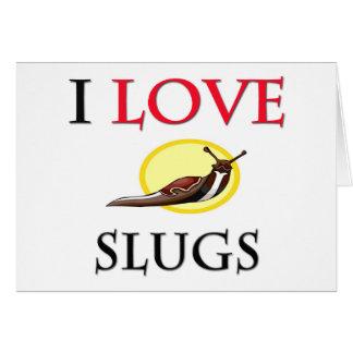 I Love Slugs Card