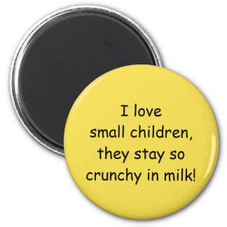 I Love Small Children Magnet