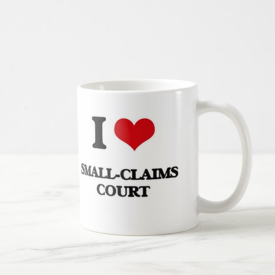 I love Small-Claims Court Coffee Mug