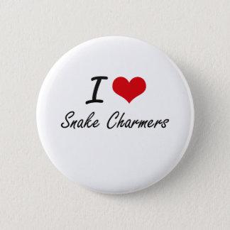 I love Snake Charmers 6 Cm Round Badge