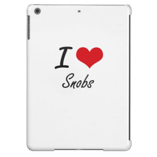 I love Snobs Cover For iPad Air