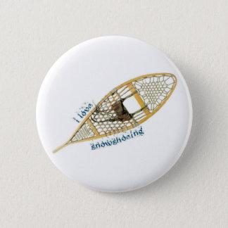 i love snowshoeing 6 cm round badge
