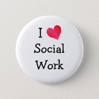 I Love Social Work 6 Cm Round Badge