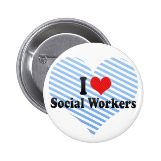 I Love Social Workers 6 Cm Round Badge