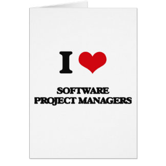 I love Software Project Managers Card