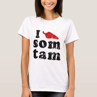 I Love Som Tam ❤ Thai Isaan Food T-Shirt